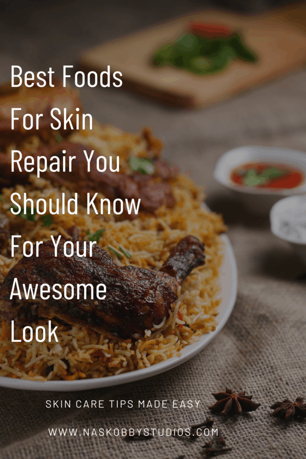 Best Foods For Skin Repair You Should Know For Your Awesome Look