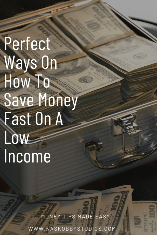 Perfect Ways On How To Save Money Fast On A Low Income