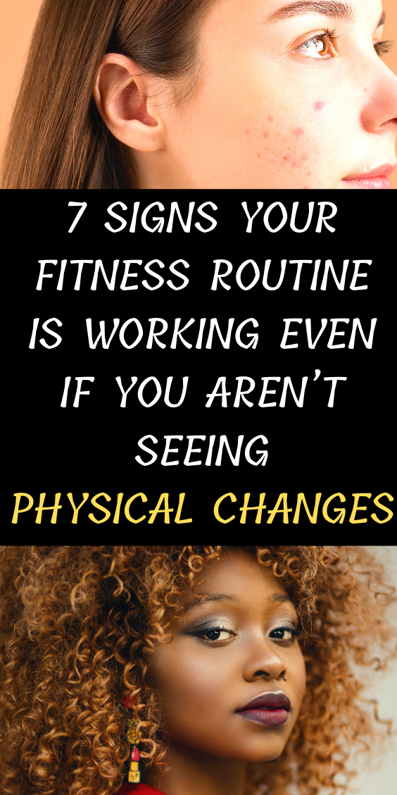 7 Signs Your Fitness Routine Is Working Even if You Aren't Seeing Physical Changes