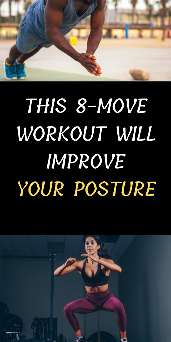 This 8-Move Workout Will Improve Your Posture